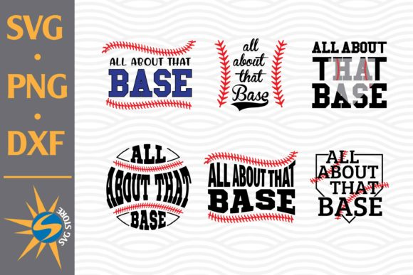 Print on Demand: All About That Base Baseball Graphic Crafts By SVGStoreShop