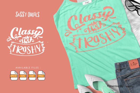 Print on Demand: Classy Not Trashy | Lettering Quotes Graphic Crafts By Vunira