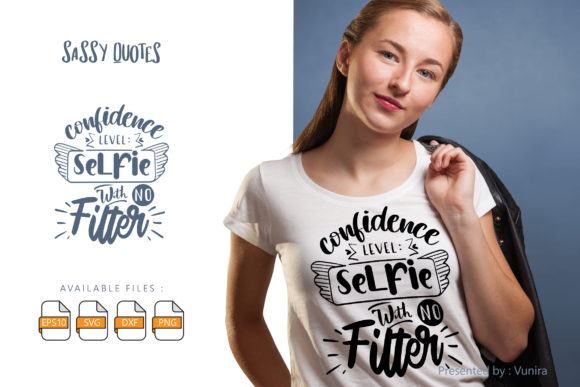 Print on Demand: Confidence Level Selfie with No Filter Gráfico Crafts Por Vunira