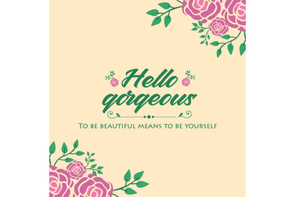 Design of Hello Gorgeous Card Graphic Backgrounds By stockfloral