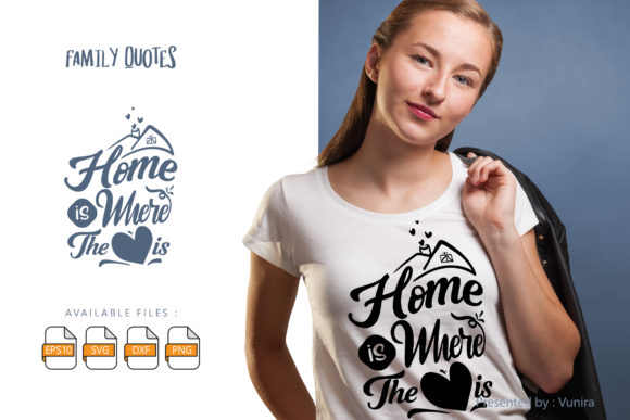Print on Demand: Home is Where Love is | Lettering Quotes Graphic Crafts By Vunira