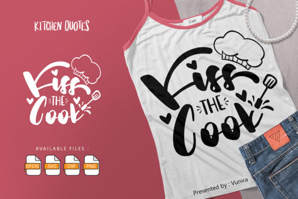 Print on Demand: Kiss the Cook | Lettering Quotes Graphic Crafts By Vunira