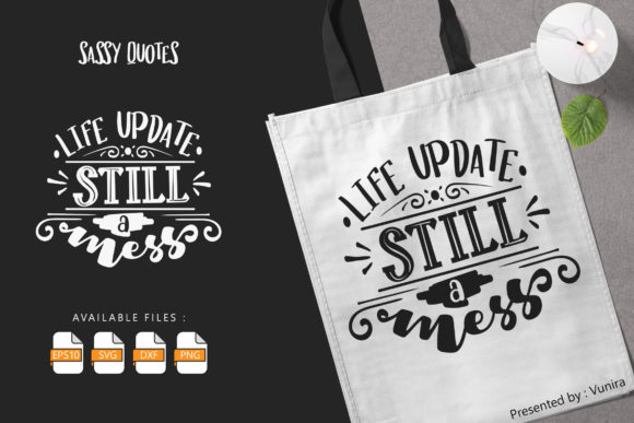 Print on Demand: Life Update Still a Mess Graphic Crafts By Vunira