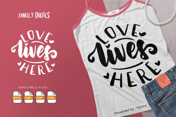 Print on Demand: Love Lives Here | Lettering Quotes Graphic Crafts By Vunira