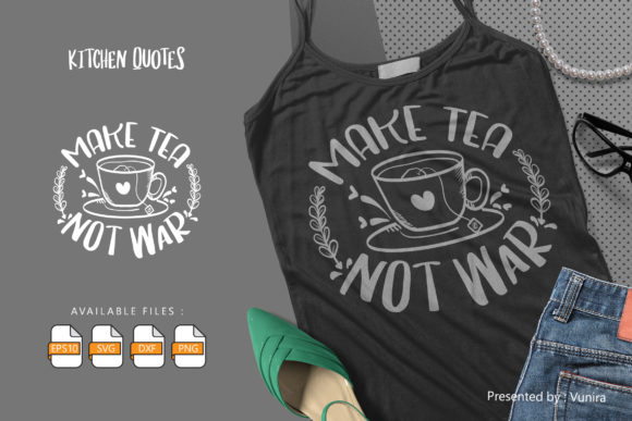 Print on Demand: Make Tea Not War | Lettering Quotes Gráfico Crafts Por Vunira