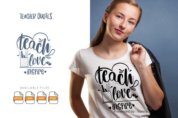 Print on Demand: Teach Love Inspire | Lettering Quotes Graphic Crafts By Vunira