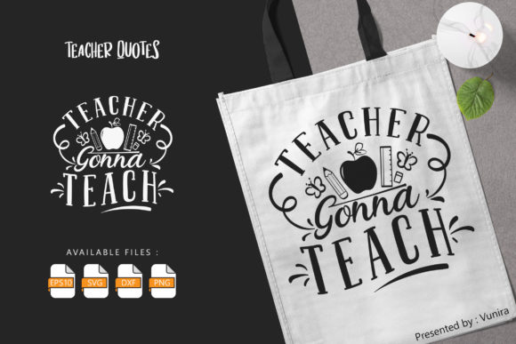 Print on Demand: Teacher Gonna Teach | Lettering Quotes Graphic Crafts By Vunira