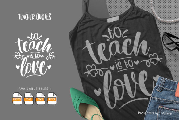 Print on Demand: To Teach is to Love | Lettering Quotes Grafik Plotterdateien von Vunira