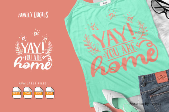 Print on Demand: Yay You Are Home | Lettering Quotes Graphic Crafts By Vunira