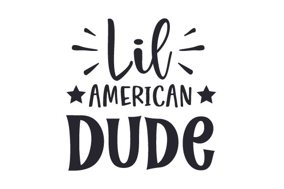 Lil American Dude Independence Day Craft Cut File By Creative Fabrica Crafts