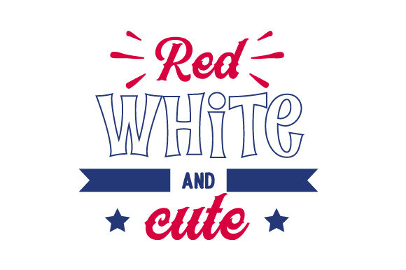 Red, White & Cute Independence Day Craft Cut File By Creative Fabrica Crafts