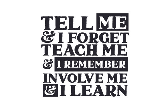 Tell Me & I Forget, Teach Me & I Remember, Involve Me & I Learn School & Teachers Craft Cut File By Creative Fabrica Crafts