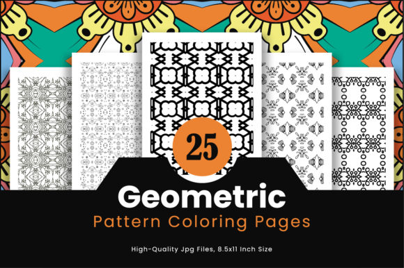 Print on Demand: 25 Geometric Pattern Coloring Pages Graphic Coloring Pages & Books Adults By Riduwan Molla
