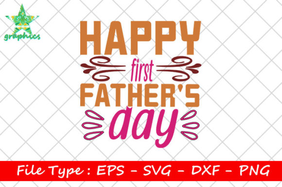 Print on Demand: Happy First Father's Day Graphic Print Templates By Star_Graphics