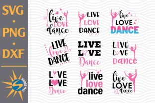Print on Demand: Live Love Dance Graphic Crafts By SVGStoreShop