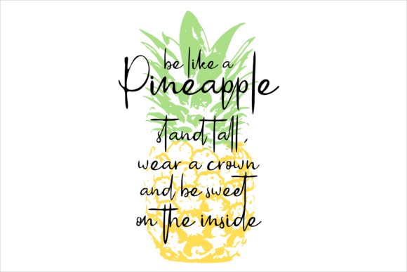 Be Like a Pineapple Graphic Crafts By lormudesigns