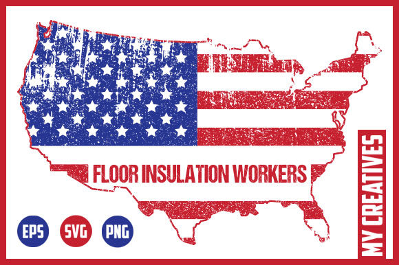 Floor Insulation Workers - USA Map Graphic Crafts By MY Creatives