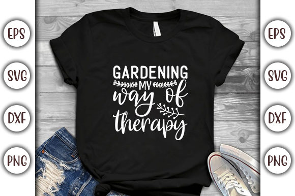 Print on Demand: Gardening My Way of Therapy Graphic Print Templates By GraphicsBooth