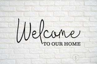 Welcome to Our Home Graphic Crafts By sayitwithsimplicity