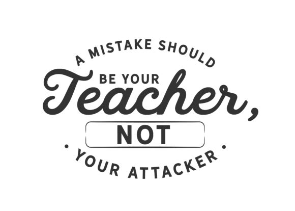 Print on Demand: A Mistake Should Be Your Teacher Graphic Illustrations By baraeiji