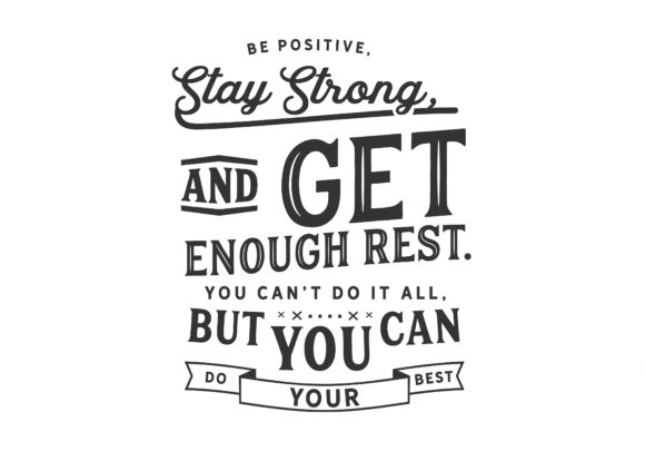 Print on Demand: Be Positive, Stay Strong Graphic Illustrations By baraeiji