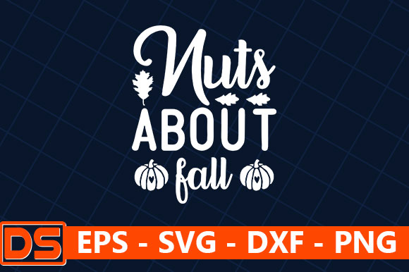 Fall Quotes Design Nuts About Fall Graphic By Design Store Creative Fabrica