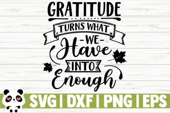 Print on Demand: Gratitude Turns What We Have into Enough Graphic Illustrations By CreativeDesignsLLC