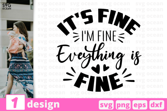 It's Fine I'm Fine Eveything is Fine Graphic Crafts By SvgOcean
