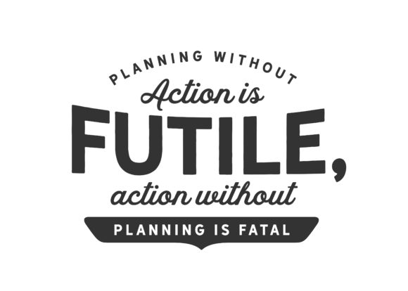 Print on Demand: Planning Without Action is Futile Graphic Illustrations By baraeiji