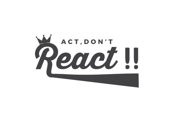 Print on Demand: Act, Don't React ! Graphic Illustrations By baraeiji