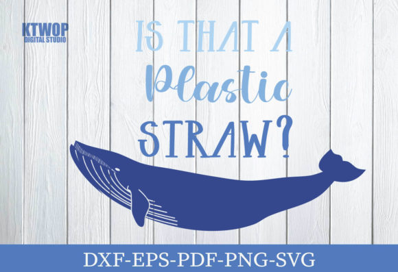 Print on Demand: Is That a Plastic Straw Graphic Crafts By KtwoP