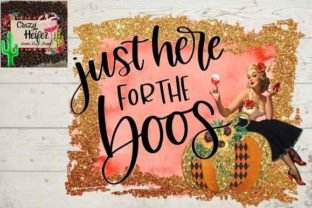 Print on Demand: Just Here for the Boos Fun Halloween Graphic Illustrations By Crazy Heifer Design Shoppe