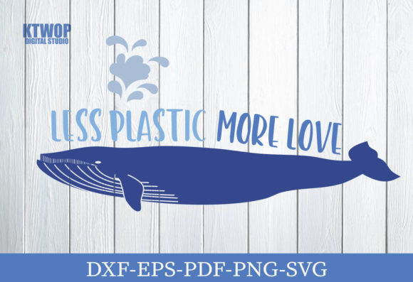 Print on Demand: Less Plastic More Love Graphic Crafts By KtwoP