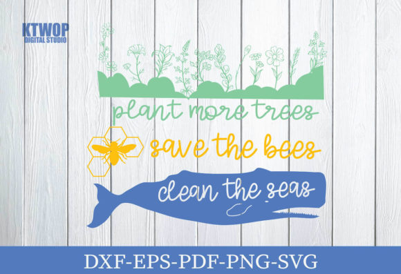 Print on Demand: Plant More Trees Save the Bees Clean the Seas Graphic Crafts By KtwoP