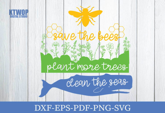 Print on Demand: Save the Bees Plant More Trees Clean the Seas Graphic Crafts By KtwoP