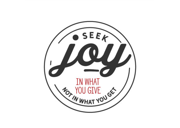 Print on Demand: Seek Joy in What You Give Graphic Illustrations By baraeiji