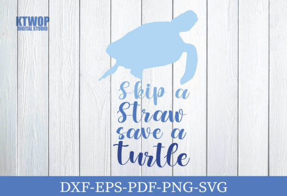 Print on Demand: Skip a Straw Save a Turtle Graphic Crafts By KtwoP