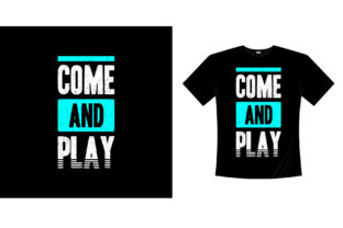 Come and Play  Typography T-shirt Graphic Illustrations By bolakaretstudio