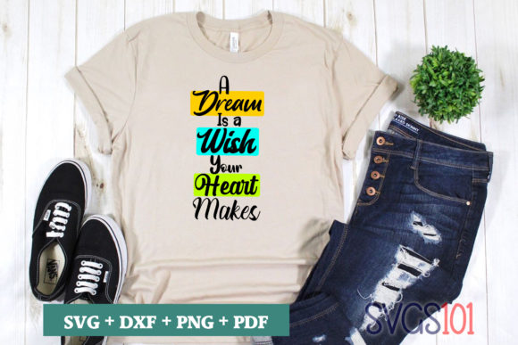 A Dream is a Wish Your Heart Makes SVG Graphic Crafts By svgs101