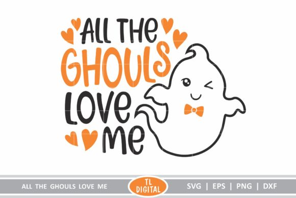 All the Ghouls Love Me -Halloween Design Graphic Crafts By TL Digital