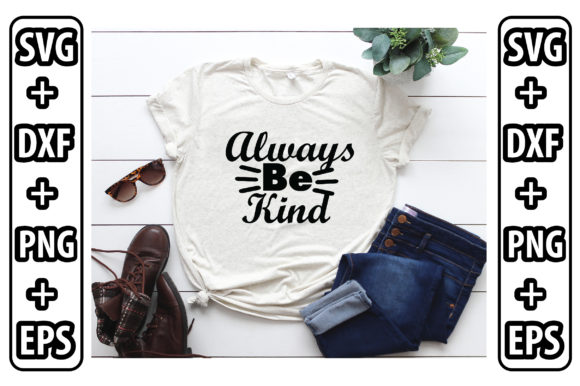 Always Be Kind Graphic Crafts By Svg Store