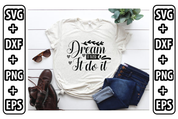 Dream It Wish It Do It Graphic Crafts By Svg Store