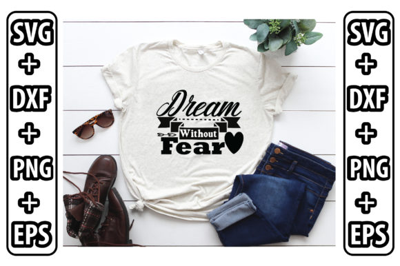 Dream Without Fear Graphic Crafts By Svg Store