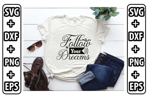 Follow Your Dreams-2 Graphic Crafts By Svg Store