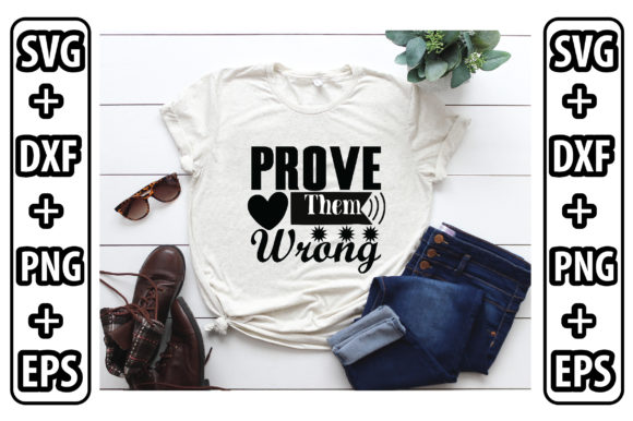 Prove Them Wrong Graphic Crafts By Svg Store
