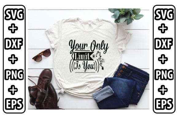 Your Only Limit is You Graphic Crafts By Svg Store