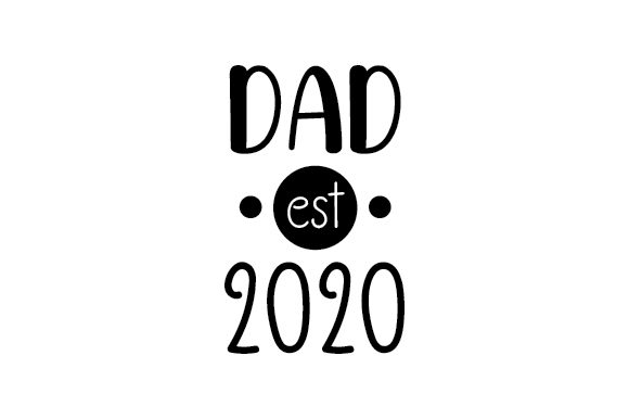 DAD Est. 2020 Family Craft Cut File By Creative Fabrica Crafts