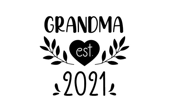 Grandma Est. 2021 Family Craft Cut File By Creative Fabrica Crafts
