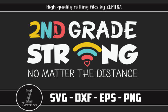Print on Demand: 2nd Grade Strong No Matter the Distance Graphic Print Templates By Zemira