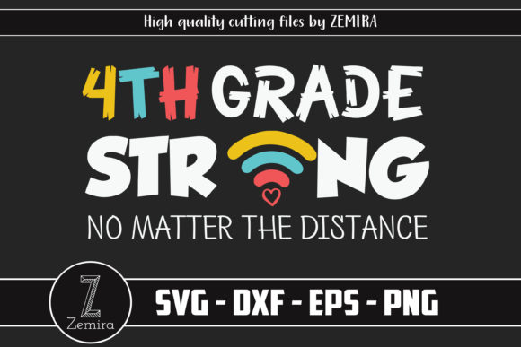 Print on Demand: 4th Grade Strong No Matter the Distance Graphic Print Templates By Zemira